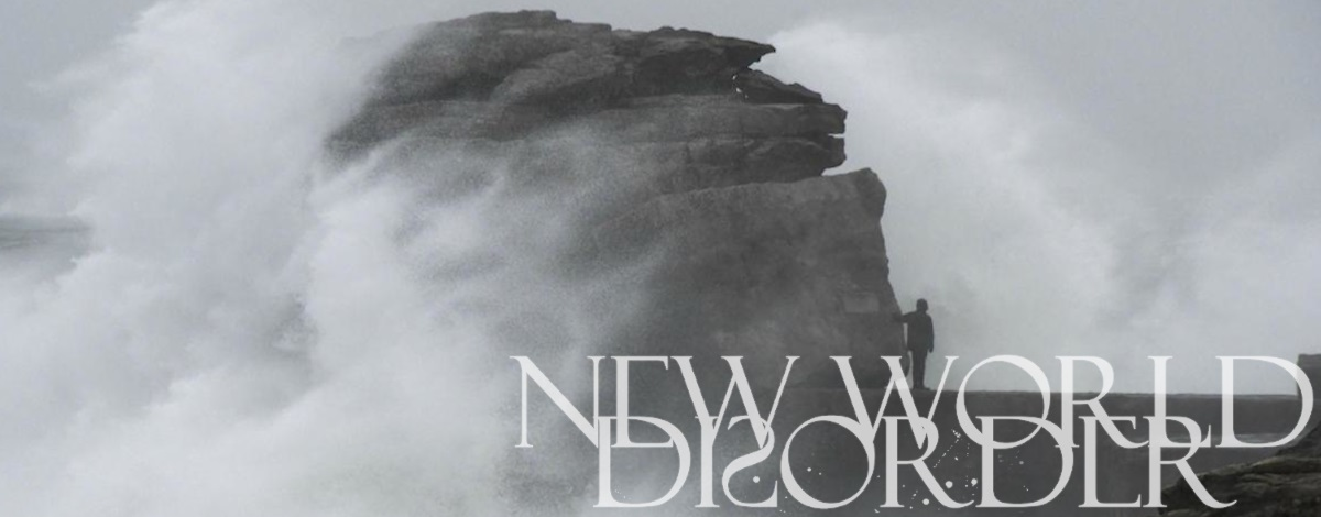 New | New World Disorder - Before The Storm