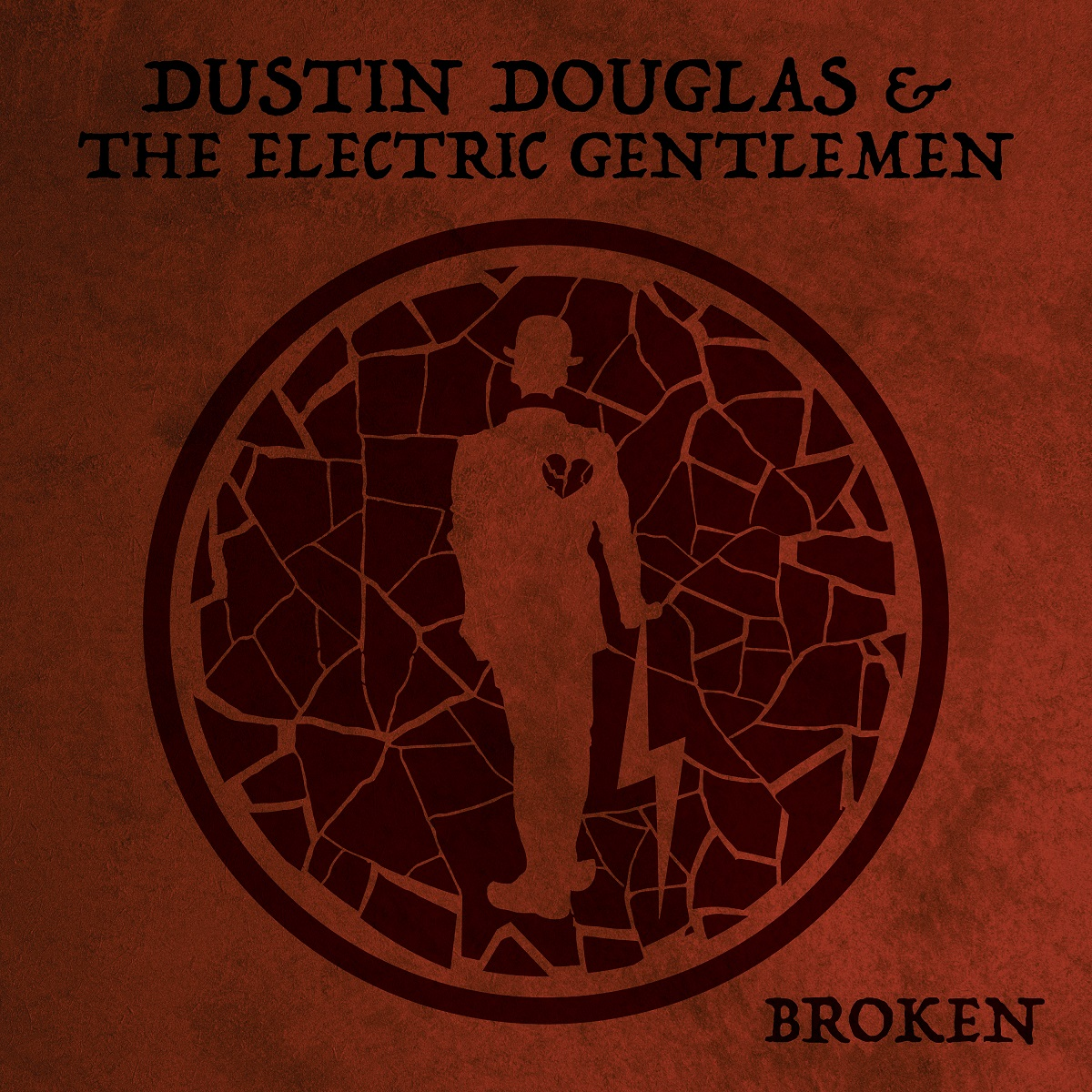 Dustin Douglas & The electric Gentlemen | New Single And Video 'Broken' Out Now